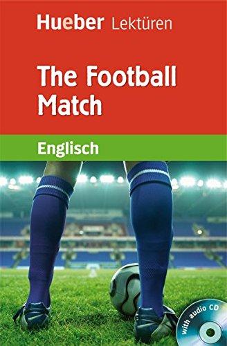 The Football Match: Lektüre mit Audio-CD