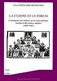 Telecharger Livres La cuisine et le forum L emergence des femmes sur la scene publique pendant la Revolution anglaise 1640 1660 (PDF,EPUB,MOBI) gratuits en Francaise