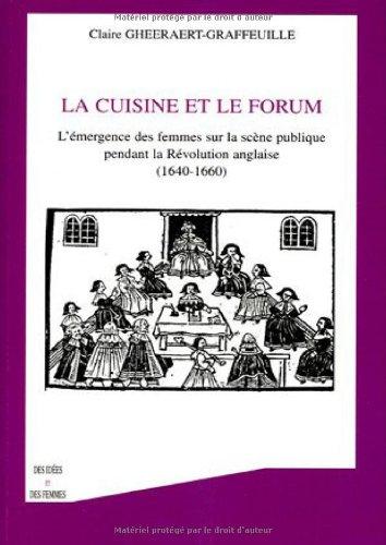 La cuisine et le forum : L'émergence des femmes sur la scène publique pendant la Révolution anglaise (1640-1660)