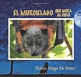 El Murciélago Que Mira Al Cielo: Volume 48 (La Granja Naranja)