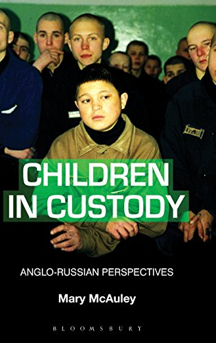 Children in Custody: Anglo-Russian Perspectives