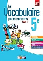 Français 5e Cycle 4 Le vocabulaire par les exercices : Cahier d'exercice
