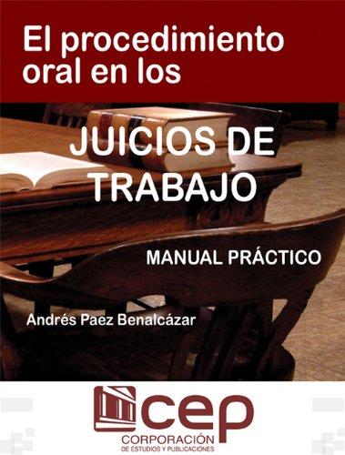 El Procedimiento Oral en los Juicios de Trabajo: Manual Práctico por Dr. Andrés Páez