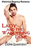 Historical Romance: Lady and the Wandering Duke (Historical Regency Romance, Duke Short Stories, Duke Romance) (New Adult Comedy Romance Short Stories)