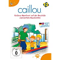 Caillou 12 - Caillous Abenteuer auf der Baustelle und weitere Geschichten