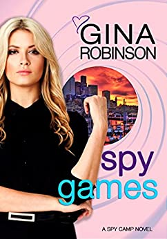 Spy Games (The Spy Camp Series Book 2) by [Robinson, Gina]