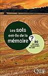 Les sols ont-ils de la mémoire ?: 80 clés pour comprendre les sols par Balesdent