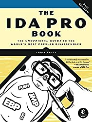 The IDA Pro Book: The Unofficial Guide to the World's Most Popular Disassembler by Chris Eagle(2011-07-14)