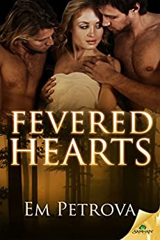 Fevered Hearts by [Petrova, Em]