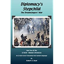 Diplomacy's Stepchild: The Dreamsingers' War (The Ic'nichi - Human Chronicles Book 2)