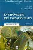 Image de La grammaire des premiers temps. : Volume 1, 2ème édition