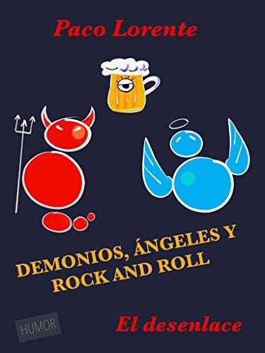 Demonios, ángeles y rock and roll II (El desenlace) leer libros online gratis en español pdf