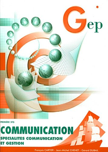 Communication; Spécialités communication et gestion : n°206; Première STG
