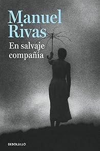 En salvaje compañía par Manuel Rivas
