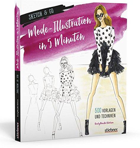 Sketch & Go: Mode-Illustration in 5 Minuten: 500 Vorlagen und Techniken