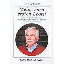 Meine zwei ersten Leben: Eine authentische Schilderung zu Armut, Flucht, Vertreibung und Neuanfang im Nachkriegs-Deutschland (Lebenserfahrungen)