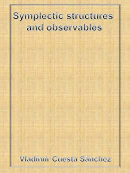 Symplectic structures and observables (English Edition) de [Sánchez, Vladimir Cuesta]