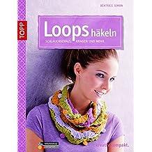 Loops häkeln: Schlauchschals, Kragen und mehr (kreativ.kompakt.)