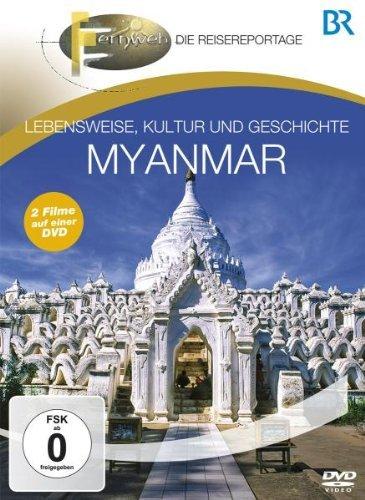 Fernweh - Lebensweise, Kultur und Geschichte: Myanmar [DVD]