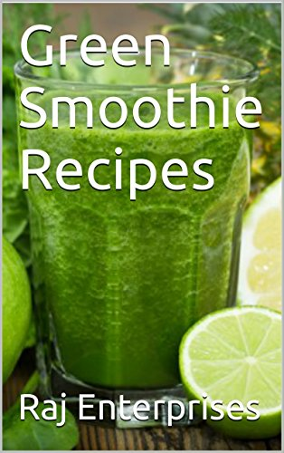 Green Smoothie Recipes: 30 Amazing Greeen Smoothie & Delicious Recipes