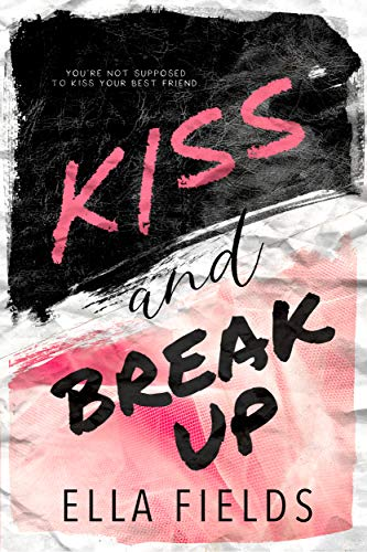 Kiss and Break Up: A Friends to Lovers Romance (English Edition)