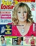 TELE LOISIRS [No 1064] du 17/07/2006 - LAURENCE BOCCOLINI - COUPE DU MONDE - LE BILAN D'ESTELLE DENIS - LES MOTS QUI ONT FAIT EXPLOSER ZIDANE - FORT BOYAR - ANNE-GAELLE RICCIO.