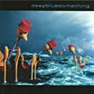 Deep Blue Something