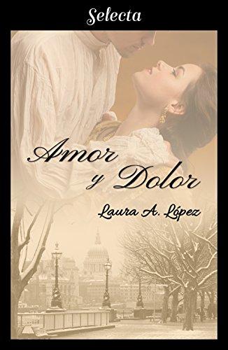Amor y dolor (Rosa blanca 3) por Laura A. López
