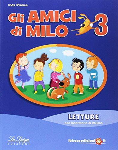 Gli amici di Milo. Per la Scuola elementare. Con e-book. Con espansione online: 3