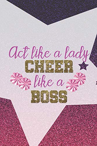 Act Like A Lady Cheer Like A Boss: Blank Lined Notebook Journal Diary Composition Notepad 120 Pages 6x9 Paperback ( Cheerleader ) Pink Star (Halloween-outfits Lady Pink)
