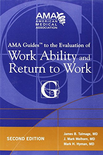 AMA Guides to the Evaluation of Work Ability and Return to Work by Mark H. Hyman (15-May-2011) Paperback
