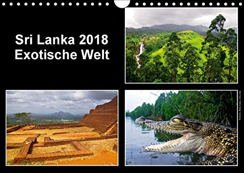 Sri Lanka 2018 – Exotische Welt (Wandkalender 2018 DIN A4 quer): Beeindruckende Naturlandschaften und exotische Plätze Sri Lankas in hochauflösenden ... 2017] © Mirko Weigt, Fotos und Hamburg, k.A.