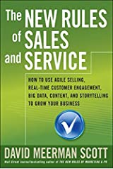 The New Rules of Sales and Service: How to Use Agile Selling, Real-Time Customer Engagement, Big Data, Content, and Storytelling to Grow Your Business Hardcover