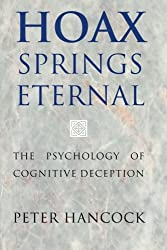 Hoax Springs Eternal: The Psychology Of Cognitive Deception
