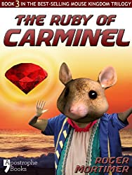 The Ruby of Carminel: From The Best-Selling Children's Adventure Trilogy