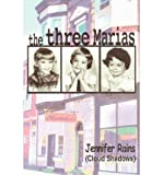 BY Rains, Jennifer ( Author ) [ THE THREE MARIAS ] Mar-2004 [ Paperback ]