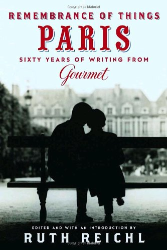 Remembrance of Things Paris: Sixty Years of Writing from Gourmet (Modern Library)
