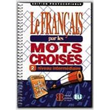 Le francais par les mots croises: Photocopiables - volume 2 (Eli  19.60%)