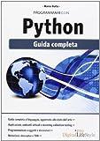 Programmare con Python. Guida completa