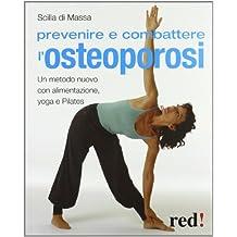 Prevenire e combattere l'osteoporosi. Ediz. illustrata