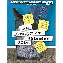 Der Bürosprüche-Kalender 2014