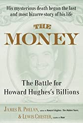 The Money: The Battle for Howard Hughes's Billions by James R. Phelan (1997-09-16)
