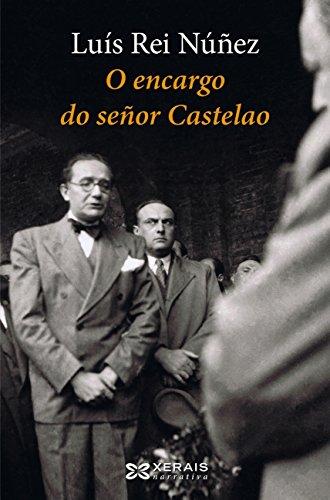 O encargo do señor Castelao (Edición Literaria - Narrativa E-Book) (Galician Edition) por Luís Rei Núñez