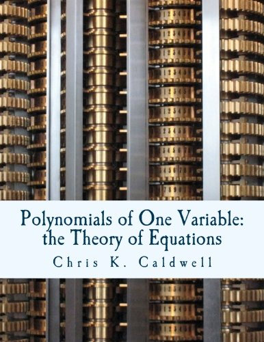Polynomials of One Variable: The Theory of Equations