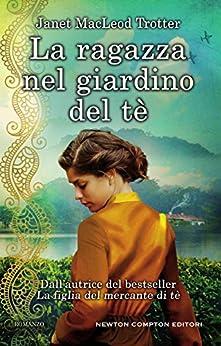 La ragazza nel giardino del tè di [Trotter, Janet MacLeod]