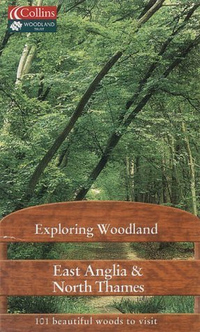 Exploring Woodland - East Anglia and North Thames by The Woodland Trust (2002-10-07)