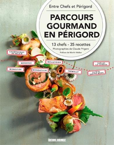 PARCOURS GOURMANDS EN PERIGORD (FR) par ENTRE CHEFS ET PERIG