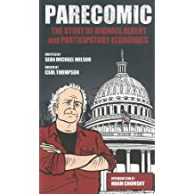 Parecomic: Michael Albert and the Story of Participatory Economics by Sean Michael Wilson (2013-05-07)