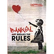 Banksy: Art Breaks the Rules