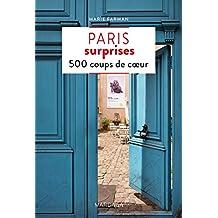 Paris surprises: 500 adresses insolites et coups de coeur pour découvrir la ville de Paris ! (PATRIMOINE REGI)